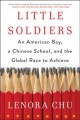 Cover for Little soldiers: an American boy, a Chinese school, and the global race to ...