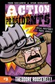 Cover for Action Presidents 3: Theodore Roosevelt!