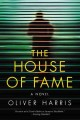 Cover for The house of fame: a novel