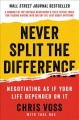 Cover for Never split the difference: negotiating as if your life depended on it