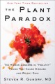 """Cover for The plant paradox: the hidden dangers in """"healthy"""" foods that cause disease..."""