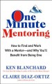 Cover for One Minute Mentoring: How to Find and Work With a Mentor--and Why You'll Be...