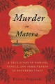 Cover for Murder in Matera: a true story of passion, family, and forgiveness in South...