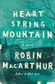 Cover for Heart spring mountain: a novel