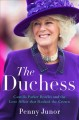 Cover for The Duchess: Camilla Parker Bowles and the love affair that rocked the crow...