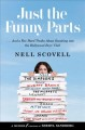 Cover for Just the funny parts:..and a few hard truths about sneaking into the Hollyw...