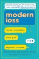 Cover for Modern loss: candid conversation about grief: beginners welcome