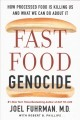 Cover for Fast food genocide: how processed food is killing us and what we can do abo...