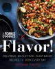 Cover for Forks over Knives: Flavor! Delicious, Whole-food, Plant-based Recipes to Co...