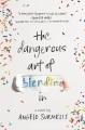 Cover for The dangerous art of blending in: a novel