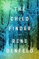 Cover for The child finder: a novel