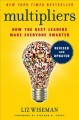Cover for Multipliers: How the Best Leaders Make Everyone Smarter