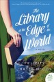 Cover for The library at the edge of the world: a novel