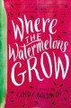 Cover for Where the Watermelons Grow