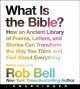Cover for What Is the Bible?: How an Ancient Library of Poems, Letters, and Stories C...
