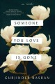 Cover for Someone you love is gone: a novel