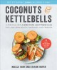 Cover for Coconuts and Kettlebells: A Personalized 4-Week Food and Fitness Plan for L...