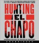 Cover for Hunting El Chapo: the inside story of the American lawman who captured the ...