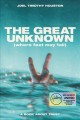 Cover for The great unknown (where feet may fail): a book about trust