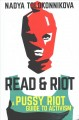 Cover for Read & riot: a Pussy Riot guide to activism