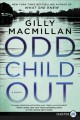 Cover for Odd child out: a novel [Large Print]