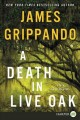 Cover for A death in live oak [Large Print]
