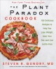 Cover for The plant paradox cookbook: 100 delicious recipes to help you lose weight, ...