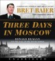 Cover for Three Days in Moscow: Ronald Reagan and the Fall of the Soviet Empire