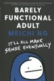 Cover for Barely Functional Adult: It'll All Make Sense Eventually