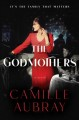 Cover for The godmothers: a novel
