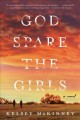 Cover for God spare the girls: a novel