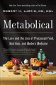 Cover for Metabolical: the lure and the lies of processed food, nutrition, and modern...