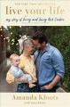 Cover for Live your life: my story of loving and losing Nick Cordero