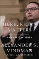 Cover for Here, Right Matters: An American Story