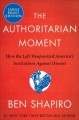 Cover for The authoritarian moment: how the left weaponized america's institutions ag... [Large Print]