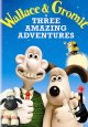 Cover for Wallace & Gromit: three amazing adventures