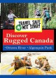 Cover for Travel safe, not sorry. Discover rugged Canada