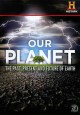 Cover for Our planet: the past, present and future of earth