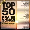 Cover for Top 50 praise songs. O praise the name