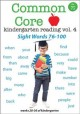 Cover for Common core kindergarten reading. Vol.4, Sight words 76-100