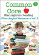Cover for Common core kindergarten reading. Phonological awareness, Vol. 2.
