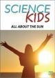 Cover for Science Kids - All About the Sun