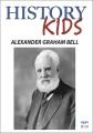 Cover for History Kids - Alexander Graham Bell