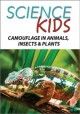Cover for Science kids. Camouflage in animals, reptiles, insects & plants.