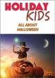 Cover for Holiday Kids, All about Halloween