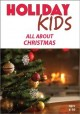 Cover for Holiday kids. All about Christmas.