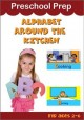 Cover for Preschool Prep - Alphabet Around the Kitchen