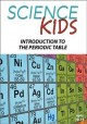 Cover for Science Kids - Introduction to the Periodic Table