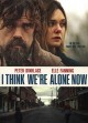 Cover for I think we're alone now