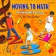 Cover for Moving to math: developing math literacy